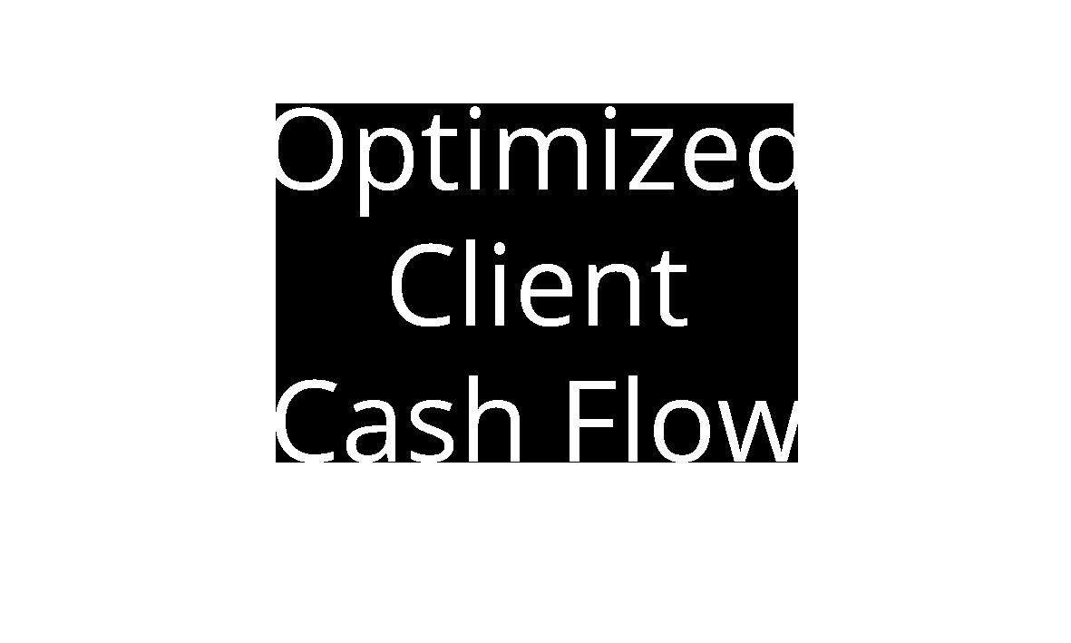 Optimized client cash flow