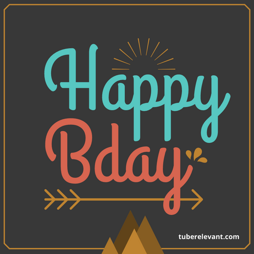 Happy Birthday Image for Myself!! | Tube Relevant