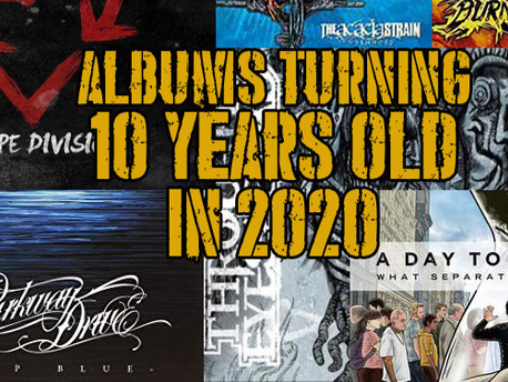 Albums Turning 10 Years Old IN 2020!