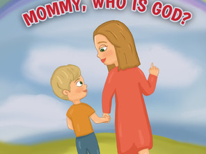 Mommy, Who Is God?
