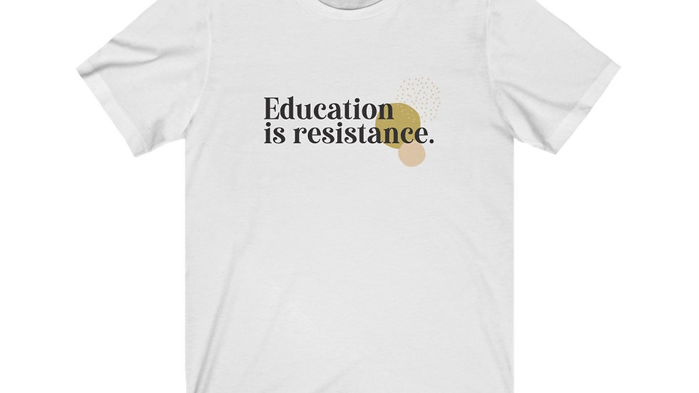 Education is Resistance