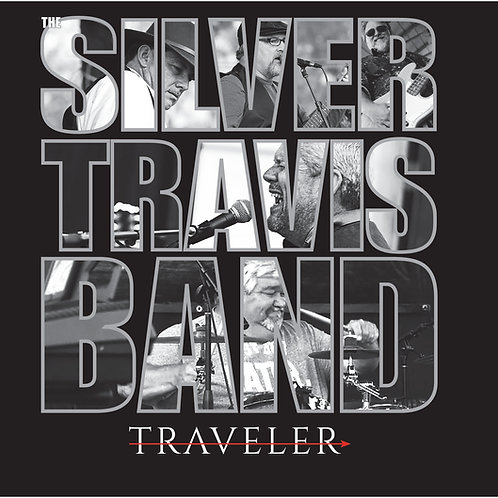 Traveler the new CD by The Silver Travis Band
