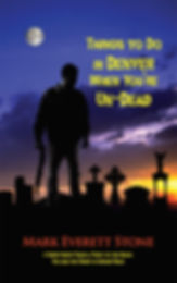 Mark Everett Stone's first novel, Things to do in Denver when you're Un-dead