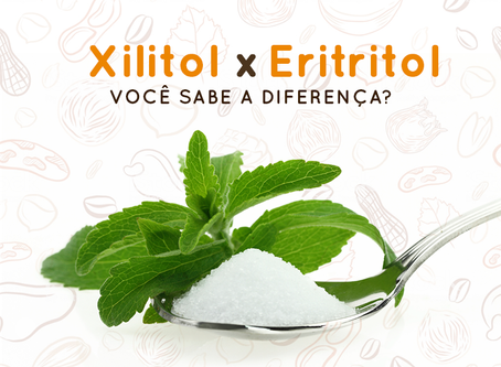 Xilitol x Eritritol: Conheça as diferenças