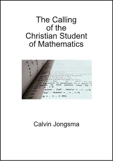 The Calling of the Christian Student of Mathematics