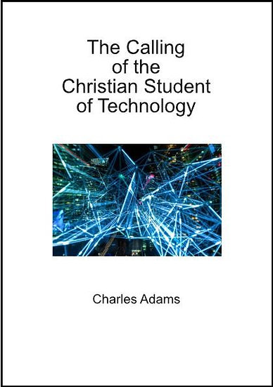 The Calling of the Christian Student of Technology