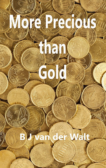 More Precious than Gold: Discovering the real wealth of Scripture
