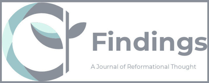 Findings: A Journal of Reformational Thought