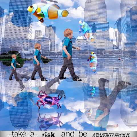 Take a risk and be adventurous