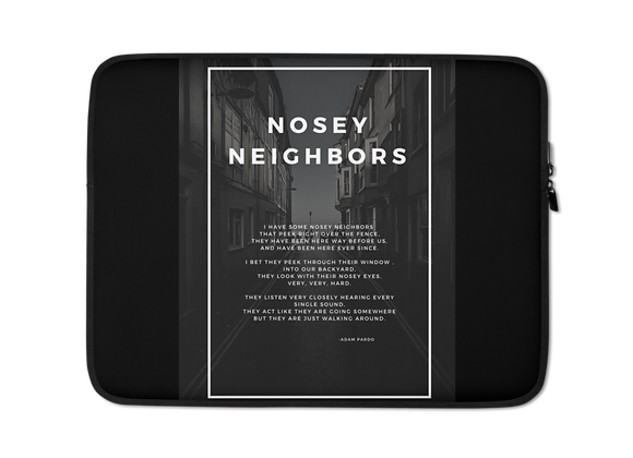 """Nosey Neighbors"" Laptop Sleeve"