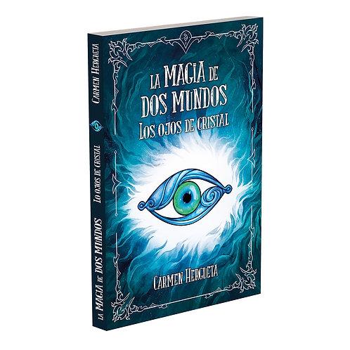 La magia de dos mundos I - Los ojos de cristal (Nueva edición)