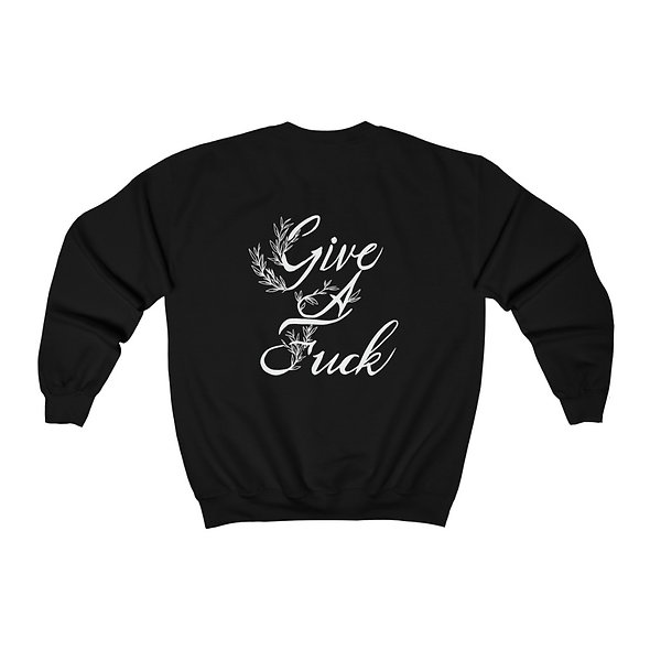 """""""Give a Fuck""""  Crew Neck"""