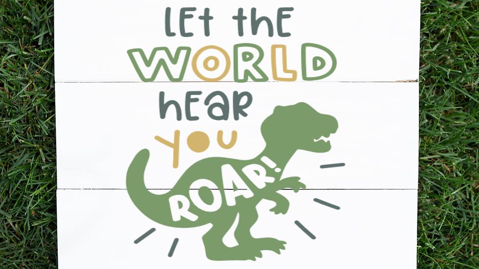 Let The World Hear You Roar