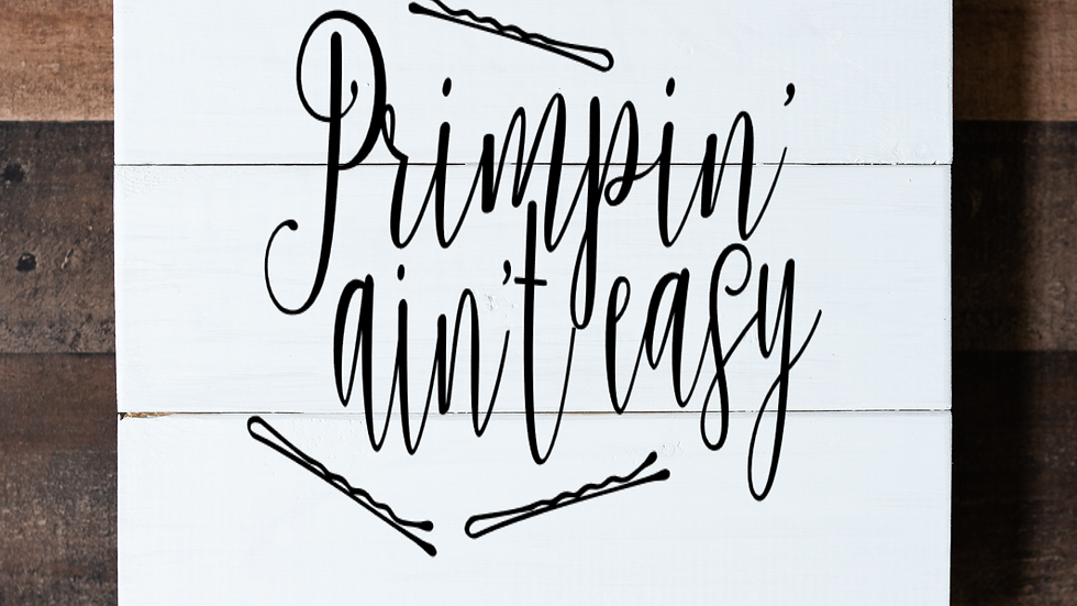 Primpin' Ain't Easy