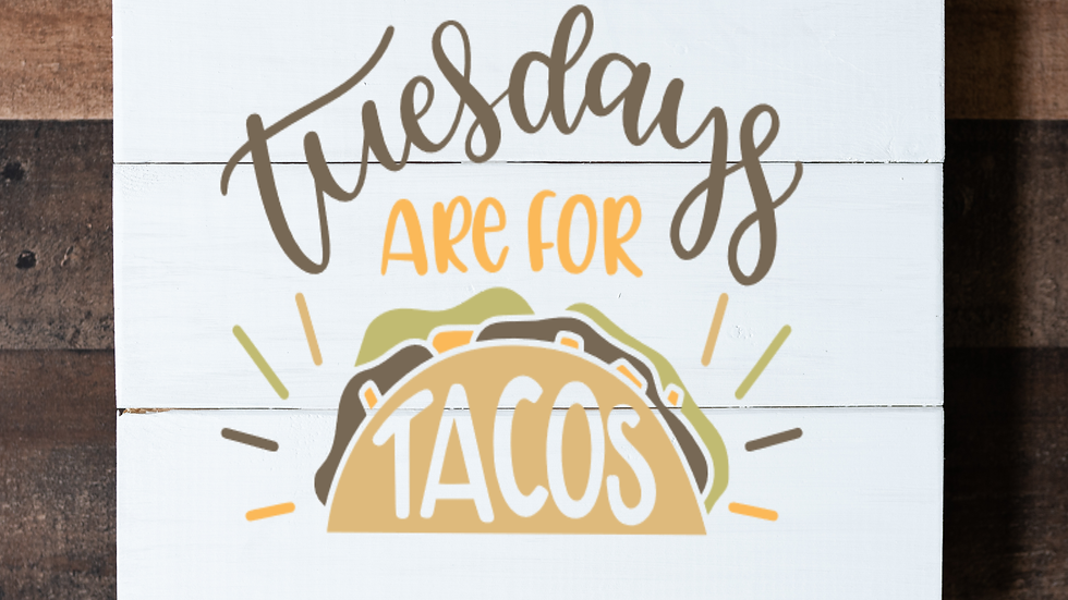 Tuesdays Are For Tacos