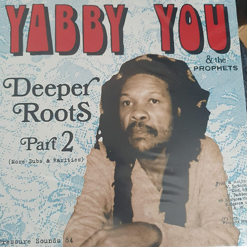 DEEPER ROOTS PART 2 YABBY YOU