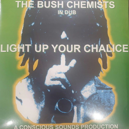 LIGHT UP YOUR CHALICE THE BUSH CHEMISTS IN DUB PARTIAL RECORDS