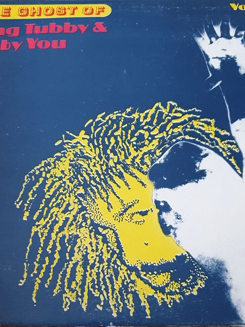THE GHOST OF KING TUBBY AND YABBY YOU LP