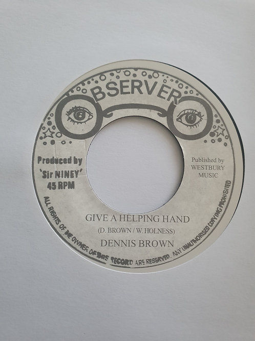 """GIVE A HELPING HAND DENNIS BROWN NINEY OBSERVER 7"""""""