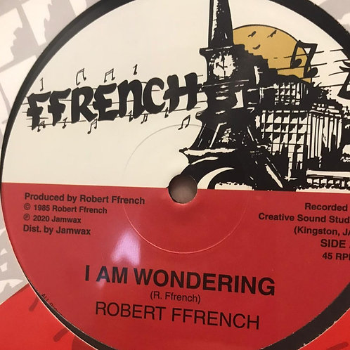 I AM WONDERING ROBERT FRENCH