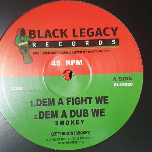 DEM A FIGHT WE SMOKEY KEETY ROOTS BLACK LEGACY RECORDS