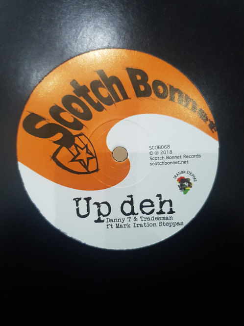 UP DEH DANNY T AND TRADESMAN FEAT MARK IRATION SCOTCH BONNET