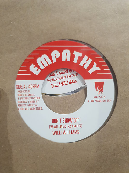 "DONT SHOW OFF WILLIE WILLIAMS EMPATHY 7"" ROBERTO SANCHEZ"