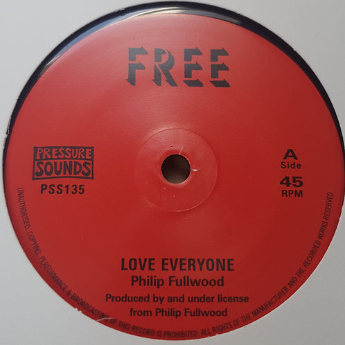 LOVE EVERYONE PHILLIP FULLWOOD FREE PRESSURE SOUNDS 7""