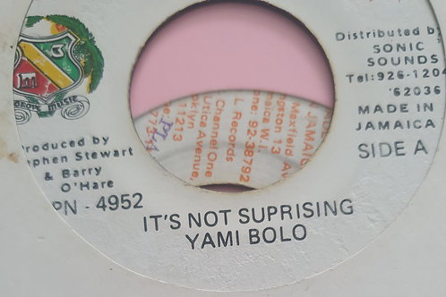 "IT'S NOT SURPRISING YAMI BOLO GROVE MUSIC 7"""