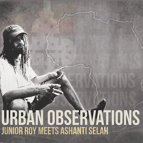 URBAN OBSERVATION JUNIOR ROY ASHANTI SELAH MUSIC LP