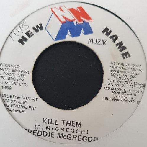 """KILL THEM FREDDIE MCGREGOR NEW NAME 7"""""""