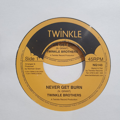 NEVER GET BURN TWINKLE BROTHERS