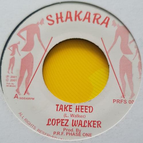 LOPEZ WALKER TAKE HEED