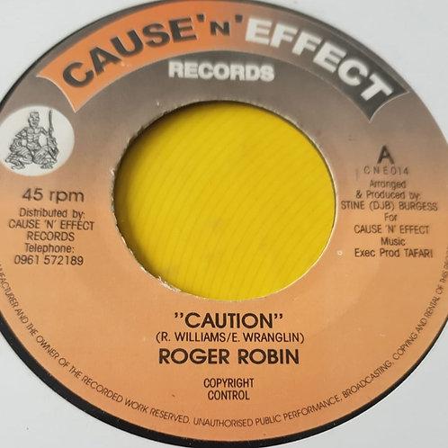 CAUTION ROGER ROBIN