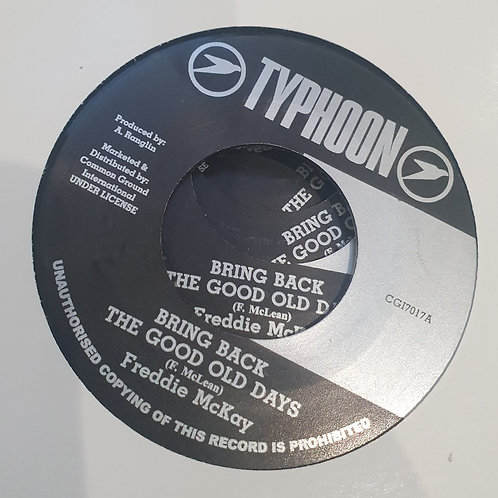 """BRING BACK THE GOOD OLD DAYS FREDDY MCKAY TYPHOON 7"""" REPRESS"""