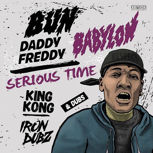 "SERIOUS TIMES KING KONG / BUN BABYLON DADDY FREDDY IRON DUBZ EVIDENCE MUSIC 12"""