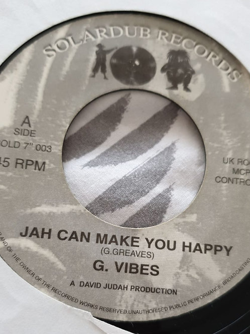 JAH CAN MAKE YOU HAPPY G VIBES