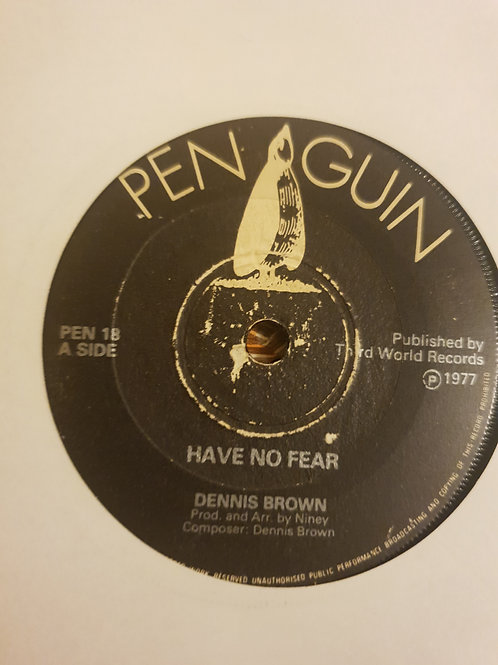 "HAVE NO FEAR DENNIS BROWN PENGUIN 7"""