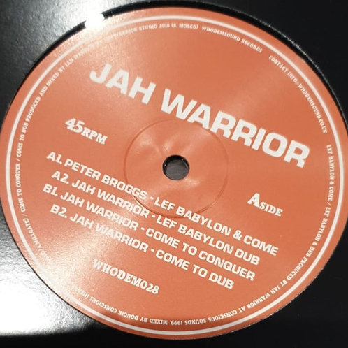 JAH WARRIORPETER BROGGS LEF BABYLON AND COME