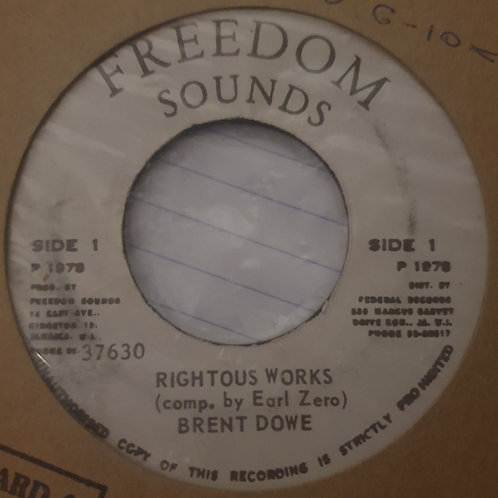 RIGHTEOUS WORKS BRENT DOWE ORIGINAL FREEDOM SOUNDS 7""