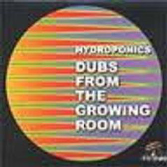 DUBS FROM THE GROWING ROOM HYDROPONICS DUBHEAD LP