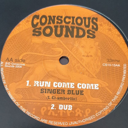 RUN COME COME SINGER BLUE / RUNAWAY REALITY SOULJAHS CONSCIOUS  SOUNDS 10""