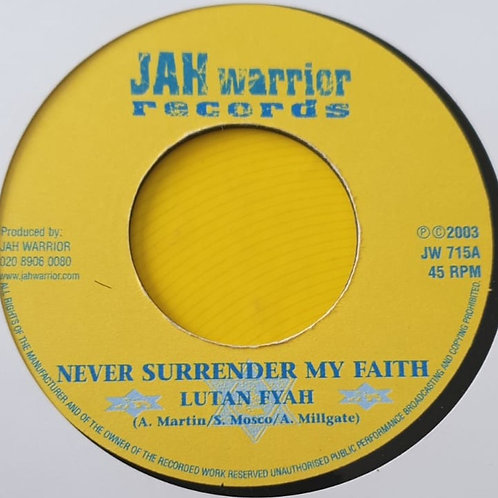 NEVER SURRENDER MY FAITH LUTAN FYAH