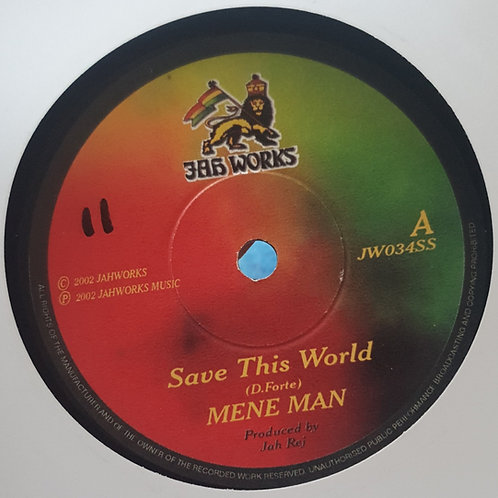 SAVE THIS WORLD MENE MAN JAH WORKS ORIG 7""