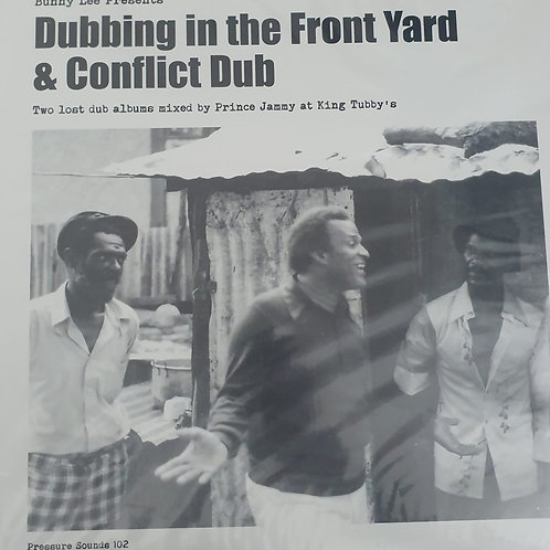 DUBBING IN THEFRONT YARD AND CONFLICT DUB 2XLP