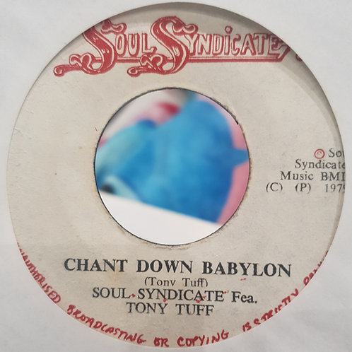 """CHANT DOWN BABYLON TONY TUFF SOUL SYNDICATE 7"""""""