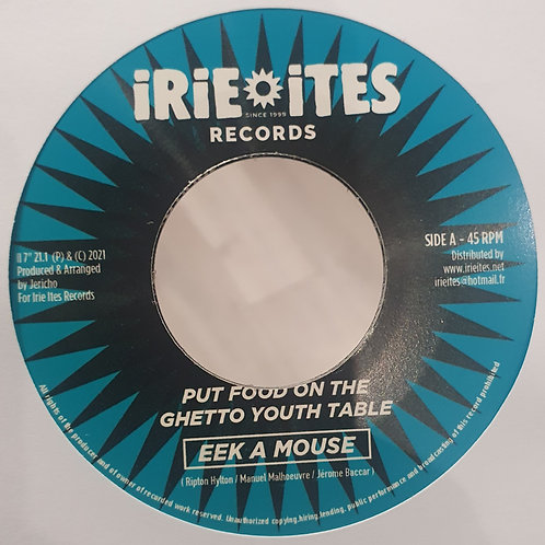 PUT FOOD ON THE GHETTO YOUTH TABLE EEK A MOUSE AND IRIE ITES