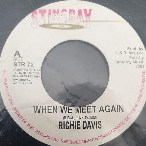 """WHEN WE MEET AGAIN RICHIE DAVIS STINGRAY 7"""""""