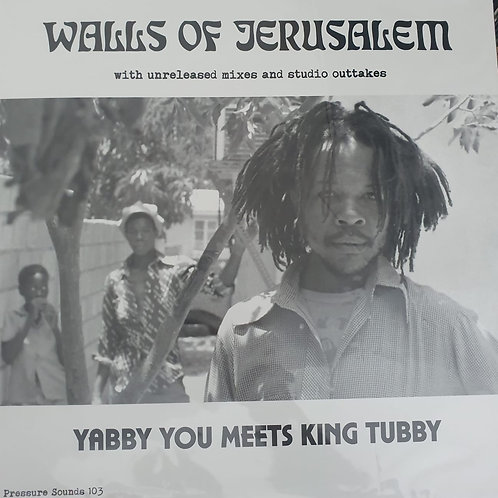 WALLS OF JERUSALEM YABBY YOU MEETS KING TUBBYS