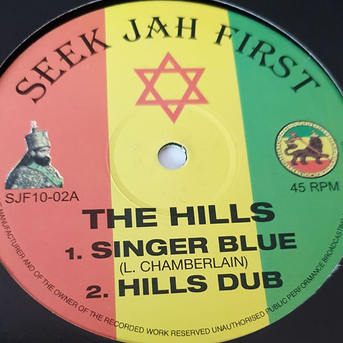 THE HILLS SINGER BLUE SEEK JAH FIRST 10""
